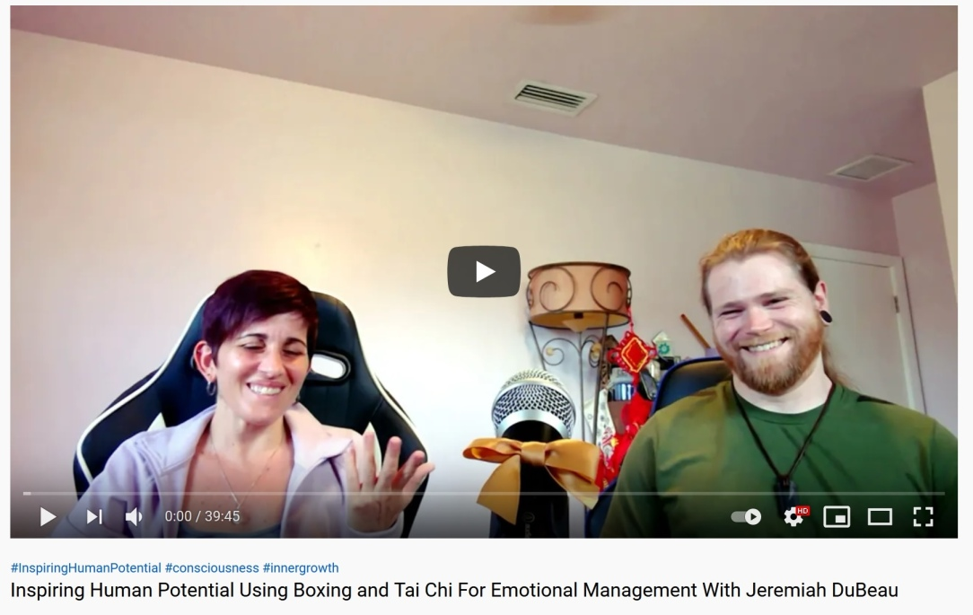 Inspiring Human Potential - Using Boxing and Tai Chi For Emotional Management With Jeremiah DuBeau - Empowering Leaders and Inspirational Be Yourself Story Series -